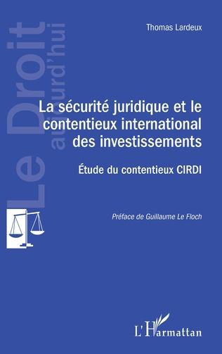Couverture La sécurité juridique et le contentieux international des investissements