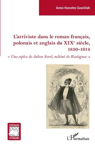 Couverture L'arriviste dans le roman français, polonais et anglais du XIXe sièce