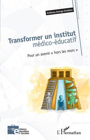 Couverture Transformer un institut médico-éducatif