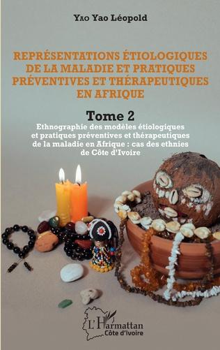 Couverture Représentations étiologiques de la maladie et pratiques préventives et thérapeutiques en Afrique Tome 2