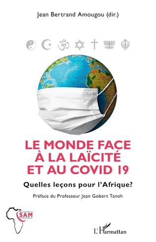 Couverture Le monde face à la laïcité et au COVID 19