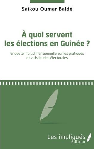 Couverture A quoi servent les élections en Guinée ?