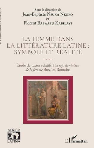 Couverture La femme dans la littérature latine : symbole et réalité