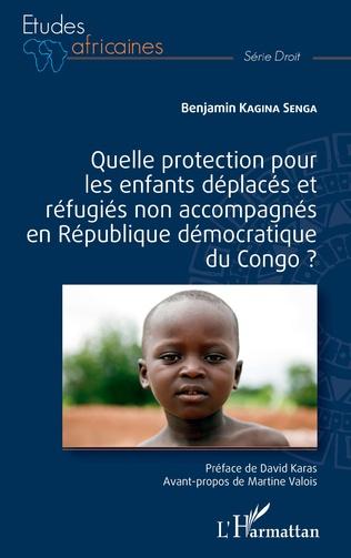 Couverture Quelle protection pour les enfants déplacés et réfugiés non accompagnés en République démocratique du Congo ?