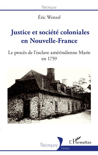 Couverture Justice et société coloniales en Nouvelle-France