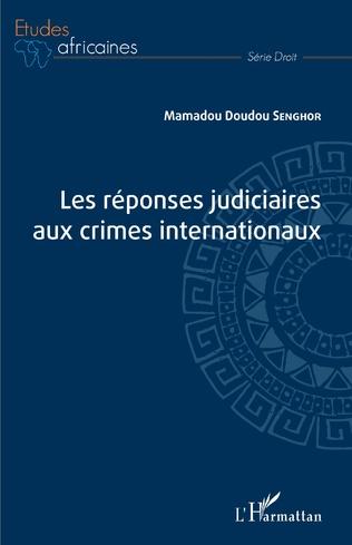 Couverture Les réponses judiciaires aux crimes internationaux
