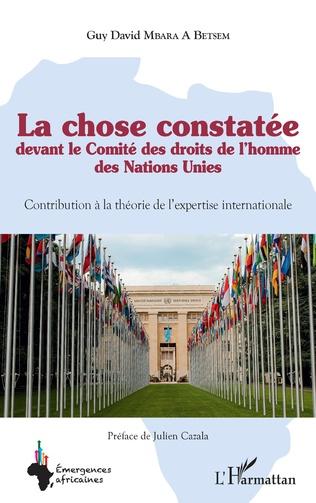 Couverture La chose constatée devant le Comité des droits de l'homme des Nations Unies