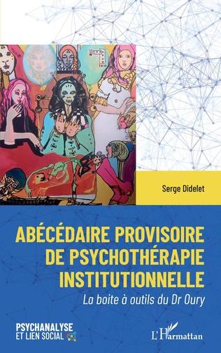 Couverture Abécédaire provisoire de psychothérapie institutionelle