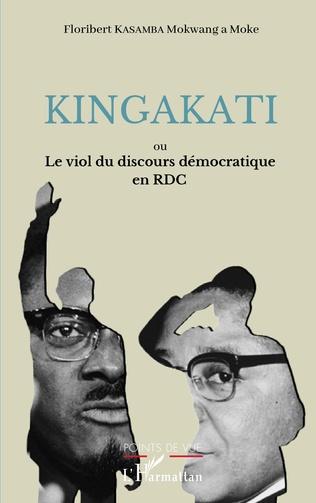 Couverture Kingakati ou le viol du discours démocratique en RDC