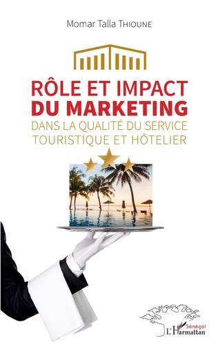 Couverture Rôle et impact du marketing dans la qualité du service touristique et hôtelier