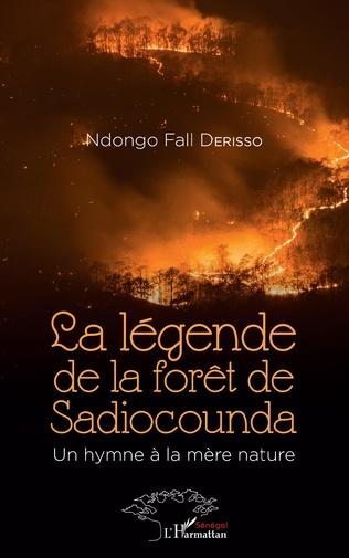 Couverture La légende de la forêt de Sadiocounda. Un hymne à la mère nature