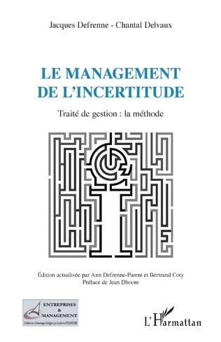 Couverture Le management de l'incertitude