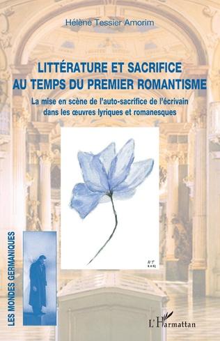 Couverture Littérature et sacrifice au temps du premier romantisme