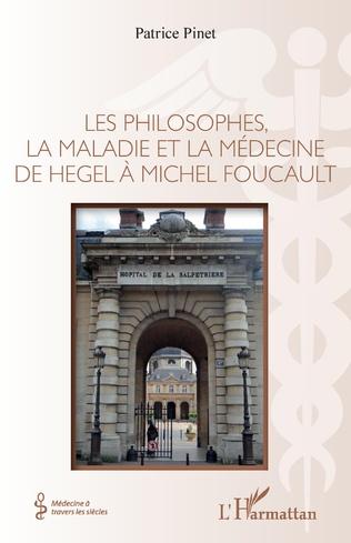 Couverture Les philosophes, la maladie et la médecine de hegel à Michel Foucault