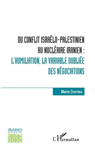 Couverture Du conflit israélo-palestinien au nucléaire iranien :