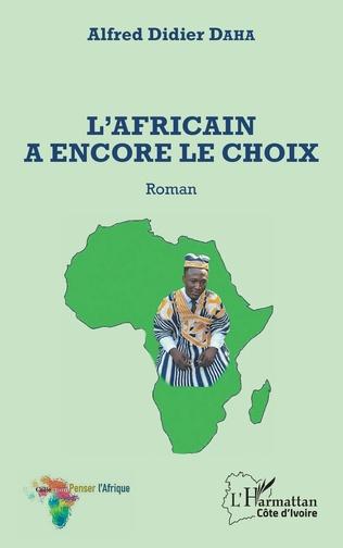 Couverture L'Africain a encore le choix. Roman