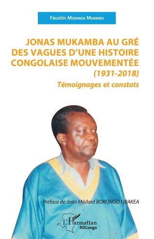 Couverture Jonas Mukamba au gré des vagues d'une histoire congolaise mouvementée (1931-2018)
