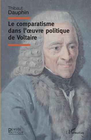Couverture Le comparatisme dans l'oeuvre politique de Voltaire