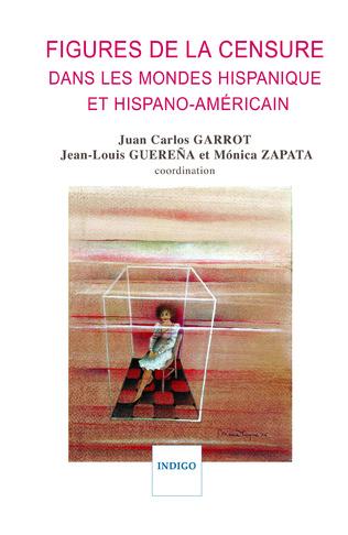 Couverture Figures de la censure dans les mondes hispaniques et hispano-américain
