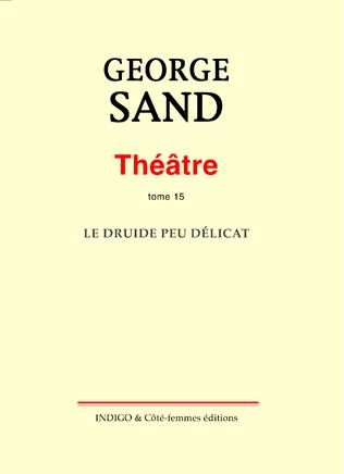 Couverture Théâtre. Tome 15. Le Druide peu délicat