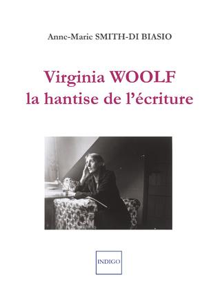 Couverture Virginia Woolf, la hantise de l'écriture