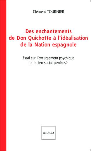 Couverture Des enchantements de Don Quichotte à l'idéalisation de la Nation espagnole
