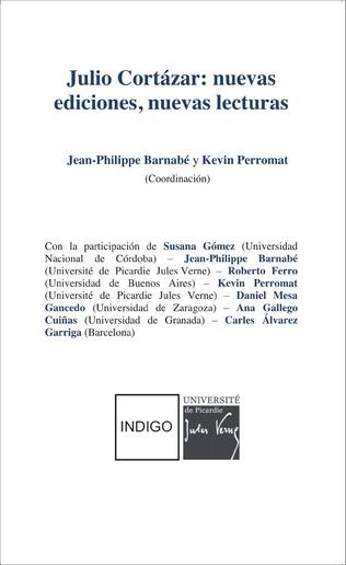 Couverture Julio Cortàzar: nuevas ediciones, nuevas lecturas