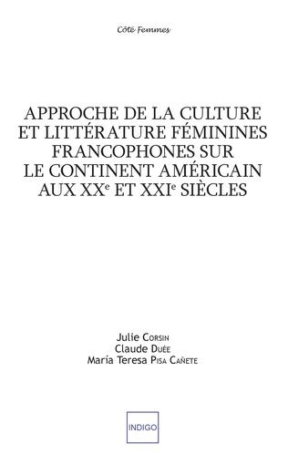 Couverture Approche de la culture et littérature féminines francophones sur le continent américain aux XXe et XXIe siècles