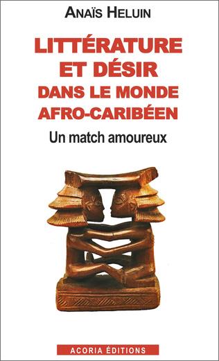 Couverture Littérature et désir dans le monde afro-caribéen
