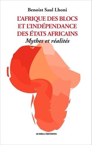 Couverture Afrique des blocs et l'indépendance des Etats africains