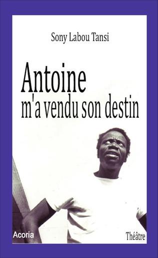 Couverture Antoine m'a vendu son destin