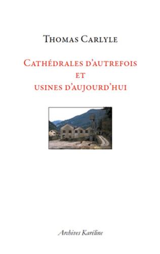 Couverture Cathédrales d'autrefois et usines d'aujourd'hui