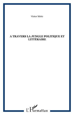 Couverture A travers la jungle politique et littéraire