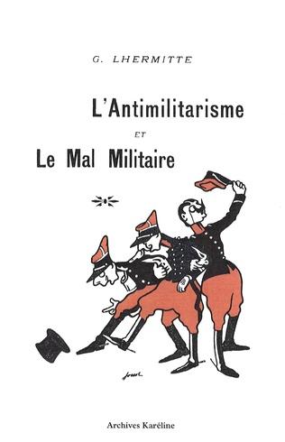 Couverture L'antimilitarisme et le mal militaire