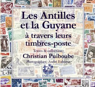 Couverture Les Antilles et la Guyane à travers leurs timbres-poste