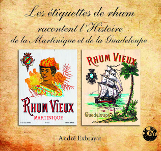 Couverture Les étiquettes de rhum racontent l'histoire de la Martinique et de la Guadeloupe