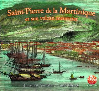 Couverture Saint-Pierre de la Martinique et son volcan meutrier