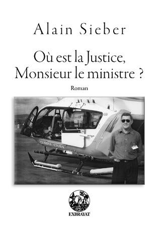 Couverture Où est la Justice, Monsieur le ministre ?
