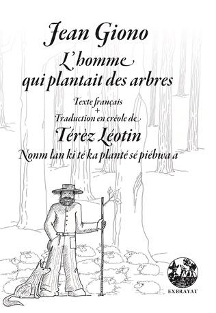 Couverture L'homme qui plantait des arbres - Nonm lan ki té ka planté sé piebwa a