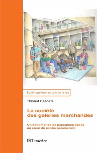 Couverture La société des galeries marchandes