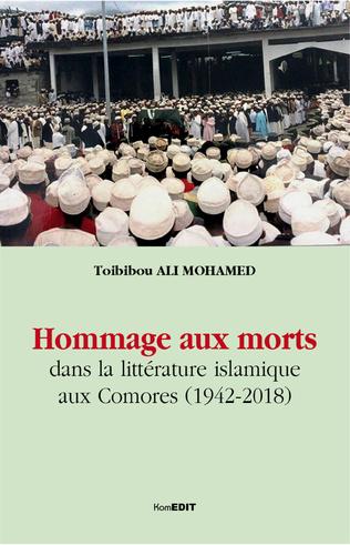 Couverture Hommage aux morts dans la littérature islamique aux Comores (1942-2018)