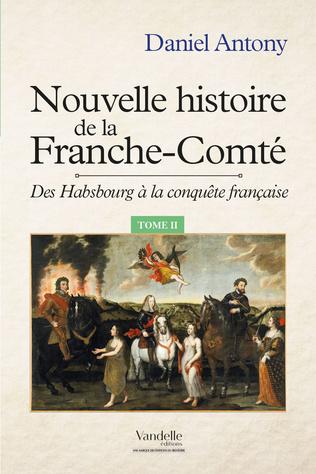 Couverture Nouvelle histoire de la Franche-Comté tome II