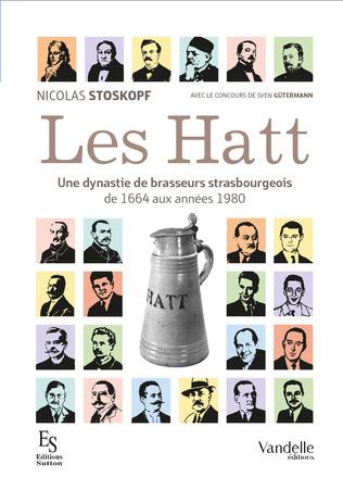 Couverture Les Hatt, une dynastie de brasseurs strasbourgeois