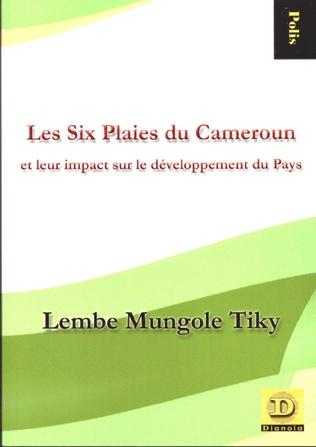 Couverture Les Six Plaies du Cameroun et leur impact sur le développement du pays