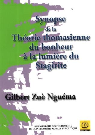 Couverture Synopse de la théorie thomasienne du bonheur à la lumière du Stgirite