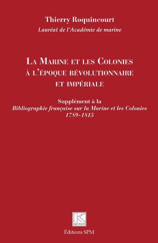 Couverture La Marine et les Colonies à l'époque révolutionnaire et impériale