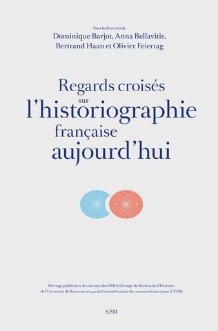 Couverture Regards croisés sur l'historiographie française aujourd'hui