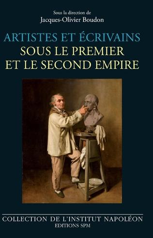 Couverture Artistes et écrivains sous le Premier et le Second Empire