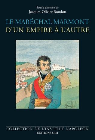 Couverture Le maréchal Marmont d'un empire à l'autre