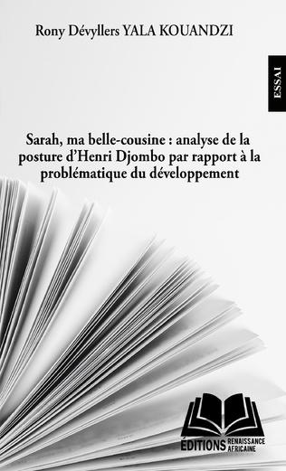 Couverture Sarah, ma belle-cousine : analyse de la posture d'Henri Djombo par rapport à la problématique du développement